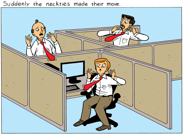 This cartoon has been sponsored by the Association of Clip-On Necktie Manufacturers.