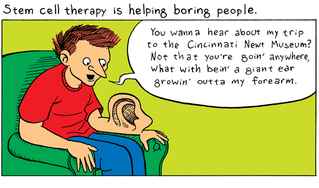 Stem cell therapy is helping boring people.